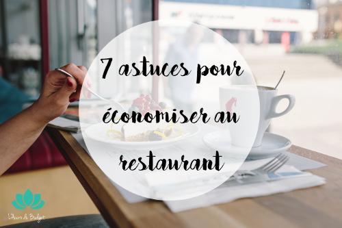 Aller au restaurant et réaliser des économies quand même ? 7 astuces pour dépenser moins